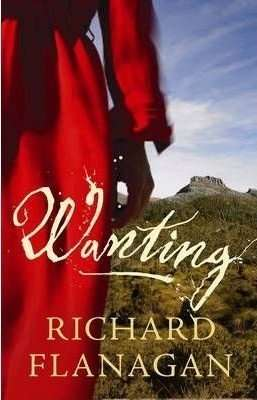 Book Review – WANTING by Richard Flanagan