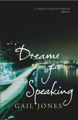 Book Review – DREAMS OF SPEAKING by Gail Jones