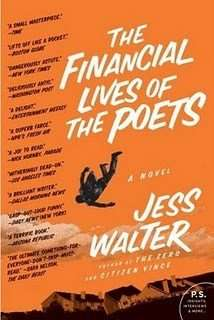 Book Review – THE FINANCIAL LIVES OF THE POETS by Jess Walter