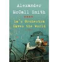 Book Review – LA'S ORCHESTRA SAVES THE WORLD by Alexander McCall Smith