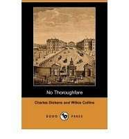 NO THOROUGHFARE by Charles Dickens & Wilkie Collins