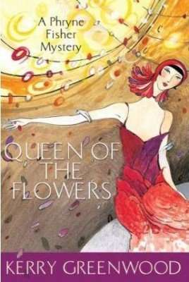 Book Review – QUEEN OF THE FLOWERS by Kerry Greenwood