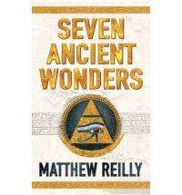 SEVEN ANCIENT WONDERS by Matthew Reilly
