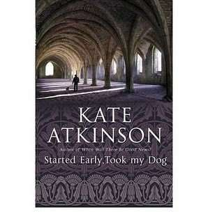 Teaser Tuesday – Started Early, Took My Dog by Kate Atkinson