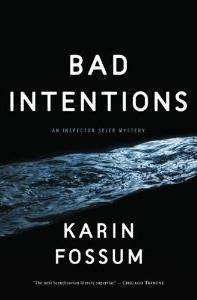 Book Review – BAD INTENTIONS by Karin Fossum