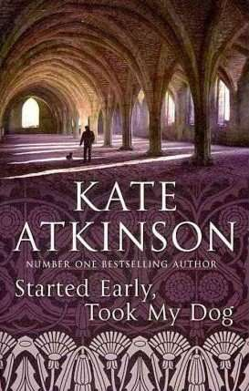 Started Early Took My Dog by Kate Atkinson