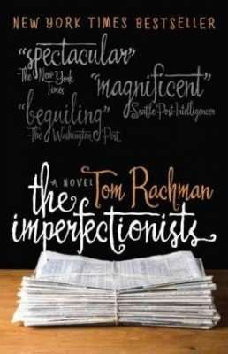 Book Review – THE IMPERFECTIONISTS by Tom Rachman
