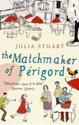 Book Review – THE MATCHMAKER OF PERIGORD by Julia Stuart