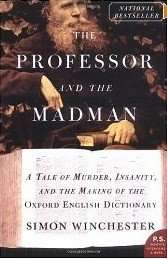 Book Review – THE PROFESSOR AND THE MADMAN by Simon Winchester
