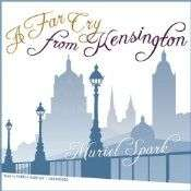 A Far Cry From Kensingtion by Muriel Spark