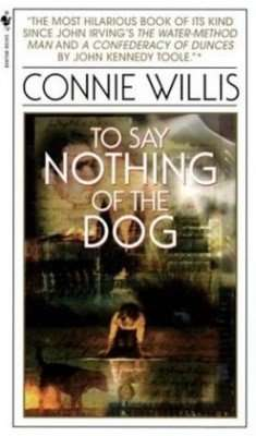 Book Review – TO SAY NOTHING OF THE DOG by Connie Willis
