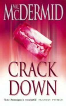 Book Review – CRACK DOWN by Val McDermid