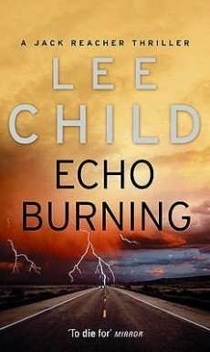 Book Review – ECHO BURNING, a Jack Reacher Thriller by Lee Child