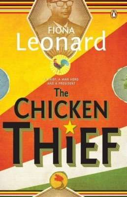 Book Review – THE CHICKEN THIEF by Fiona Leonard