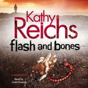Teaser Tuesday – FLASH AND BONES by Kathy Reichs