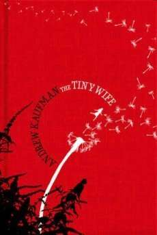 Book Review – THE TINY WIFE by Andrew Kaufman