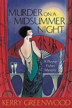 Book Review – MURDER ON A MIDSUMMER NIGHT (Phryne Fisher) by Kerry Greenwood