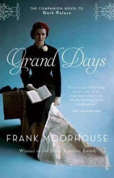 Book Beginnings – GRAND DAYS by Frank Moorhouse