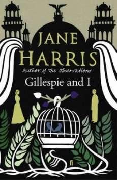 Book Review – GILLESPIE AND I by Jane Harris