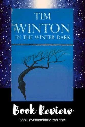 In The Winter Dark By Tim Winton Review Atmospheric Tension