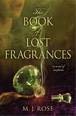 Book Review – THE BOOK OF LOST FRAGRANCES by M J Rose