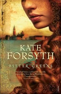 Book Review – BITTER GREENS by Kate Forsyth