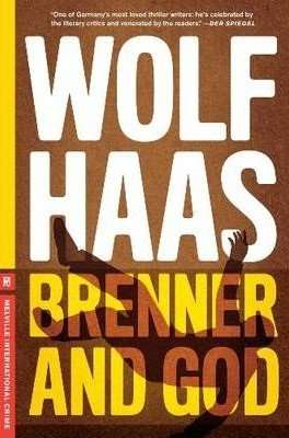 Book Review – BRENNER AND GOD by Wolf Haas