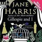 Gillespie and I Jane Harris
