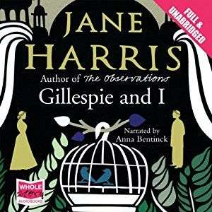 Gillespie and I by Jane Harris audiobook Anna Bentinck