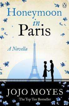 Honeymoon in Paris, A Novella by Jojo Moyes