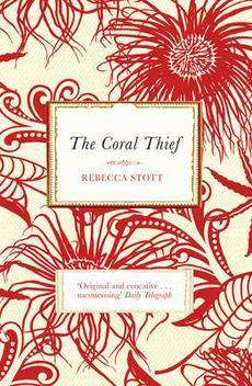Book Review – THE CORAL THIEF by Rebecca Stott