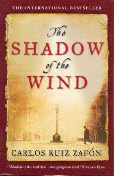 The Shadow of the Wind Carlos Ruiz Zafon