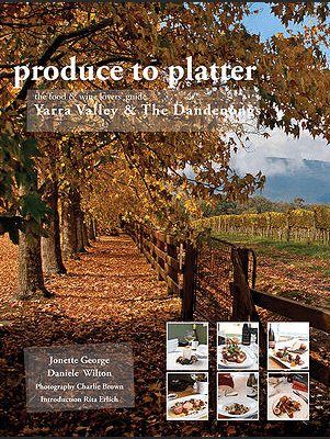 Book Review – PRODUCE TO PLATTER Yarra Valley and The Dandenongs