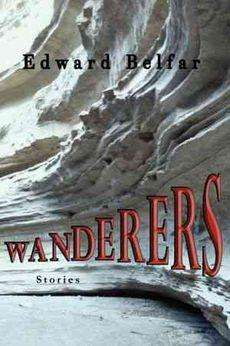 Book Review and Author Interview – Wanderers by Edward Belfar