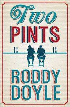 Book Review – TWO PINTS by Roddy Doyle
