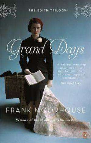Grand Days by Frank Moorhouse, Book Review