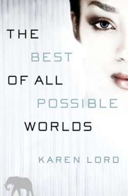 Book Review – THE BEST OF ALL POSSIBLE WORLDS by Karen Lord
