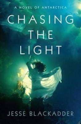 Book Review – CHASING THE LIGHT by Jesse Blackadder