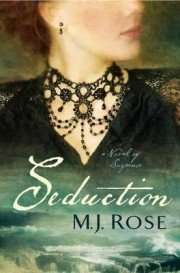 Book Beginning – SEDUCTION by M J Rose, plus chance to win