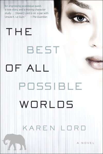 The Best of All Possible Worlds - Karen Lord
