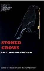 Stoned Crows and Other Australian Icons by Julie Chevalier and Linda Godfrey
