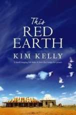 This Red Earth by Kim Kelly