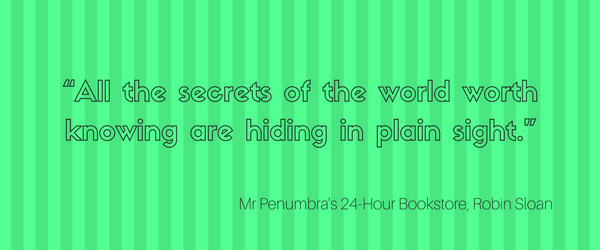 Mr Penumbra's 24 Hour Bookstore Quote