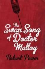 The Swan Song of Dr Malloy by Robert Power