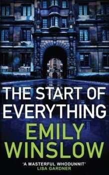 The Start of Everything Emily Winslow