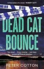 Dead Cat Bounce by Peter Cotton
