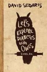 Book Review – LET'S EXPLORE DIABETES WITH OWLS by David Sedaris