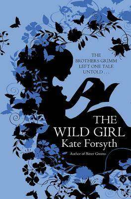 Kate Forsyth shares a behind-the-scenes look at The Wild Girl