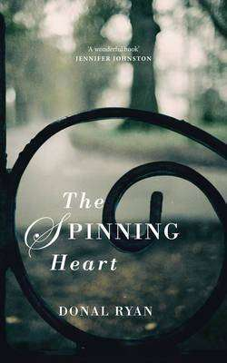 Book Beginning – THE SPINNING HEART by Donal Ryan