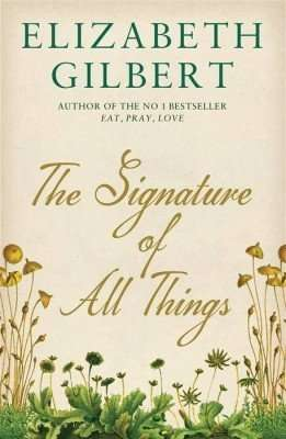 The Signature of All Things - Elizabeth Gilbert - Review